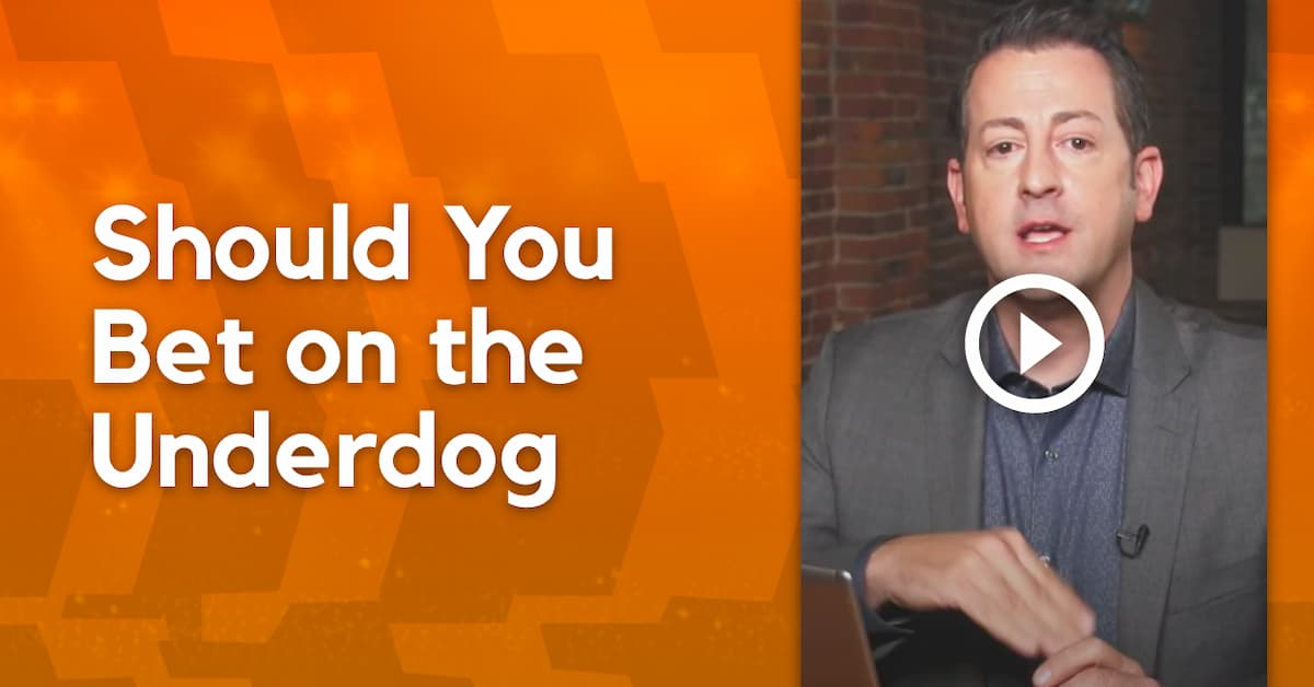 Should you Bet on the Uderdog