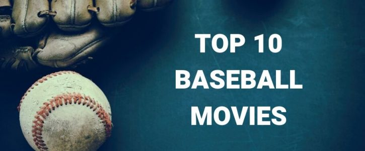 Top 10 Best Baseball Movies of All-Time