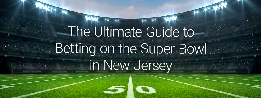 Betting Guide Super Bowl New Jersey