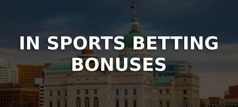 Indiana sports betting bonuses
