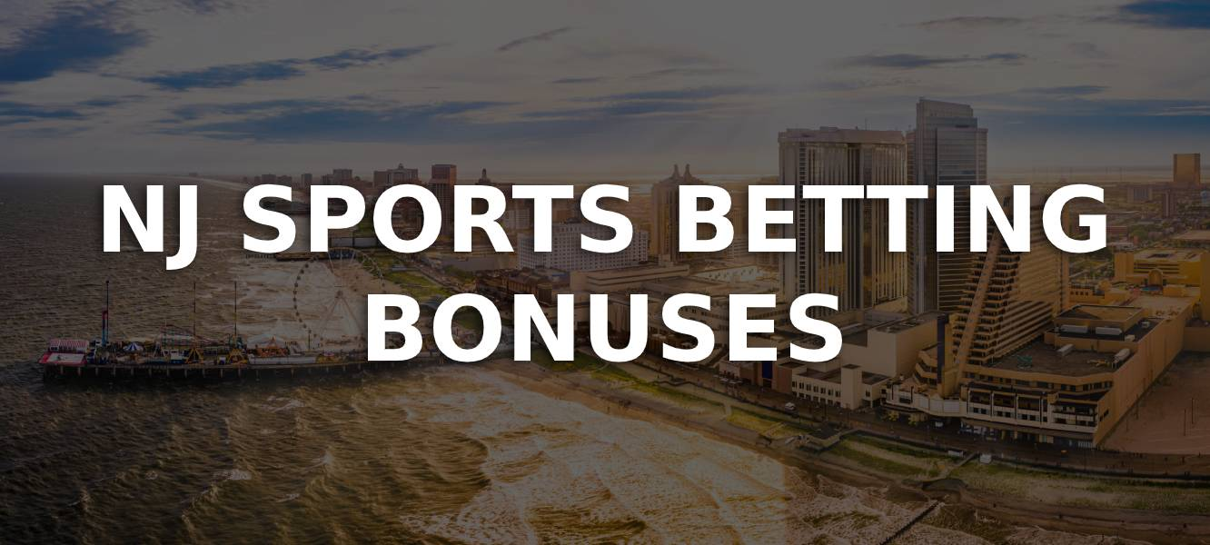 NJ sports betting bonuses