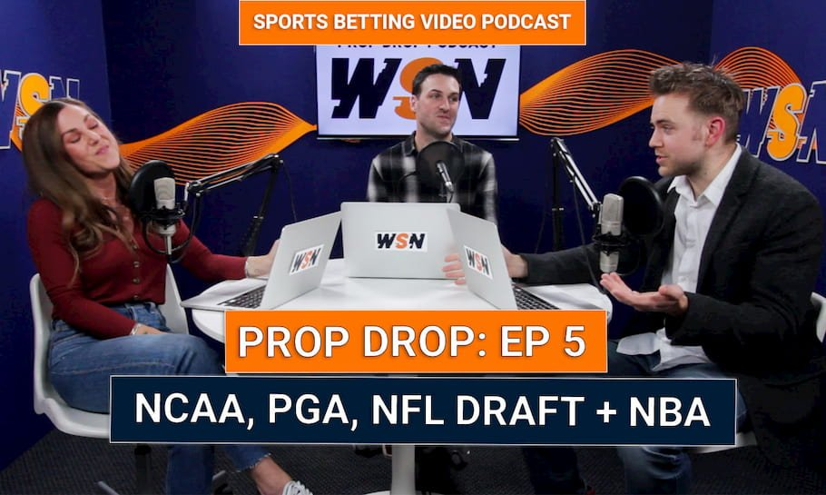 WSN Prop Drop (Ep. 5) – Best Prop Bets & March Madness [Special Guest – Pro Oddsmaker]
