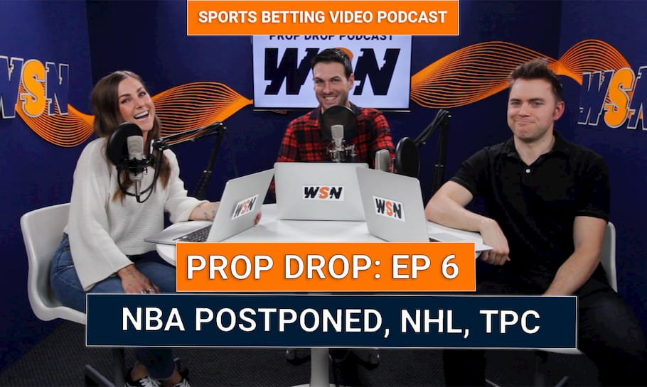 WSN Prop Drop (Ep. 6) NBA Postponed & March Madness Props – SPECIAL GUEST Dan La Greca ESPN