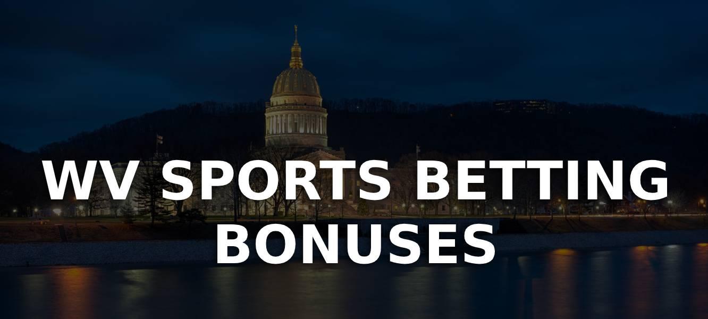 West Virginia sports betting bonuses