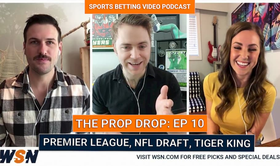 WSN Prop Drop (Ep. 10) – Best Prop Bets w/ SPECIAL GUEST Jay DeMerit – NFL Draft, Tiger King Movie