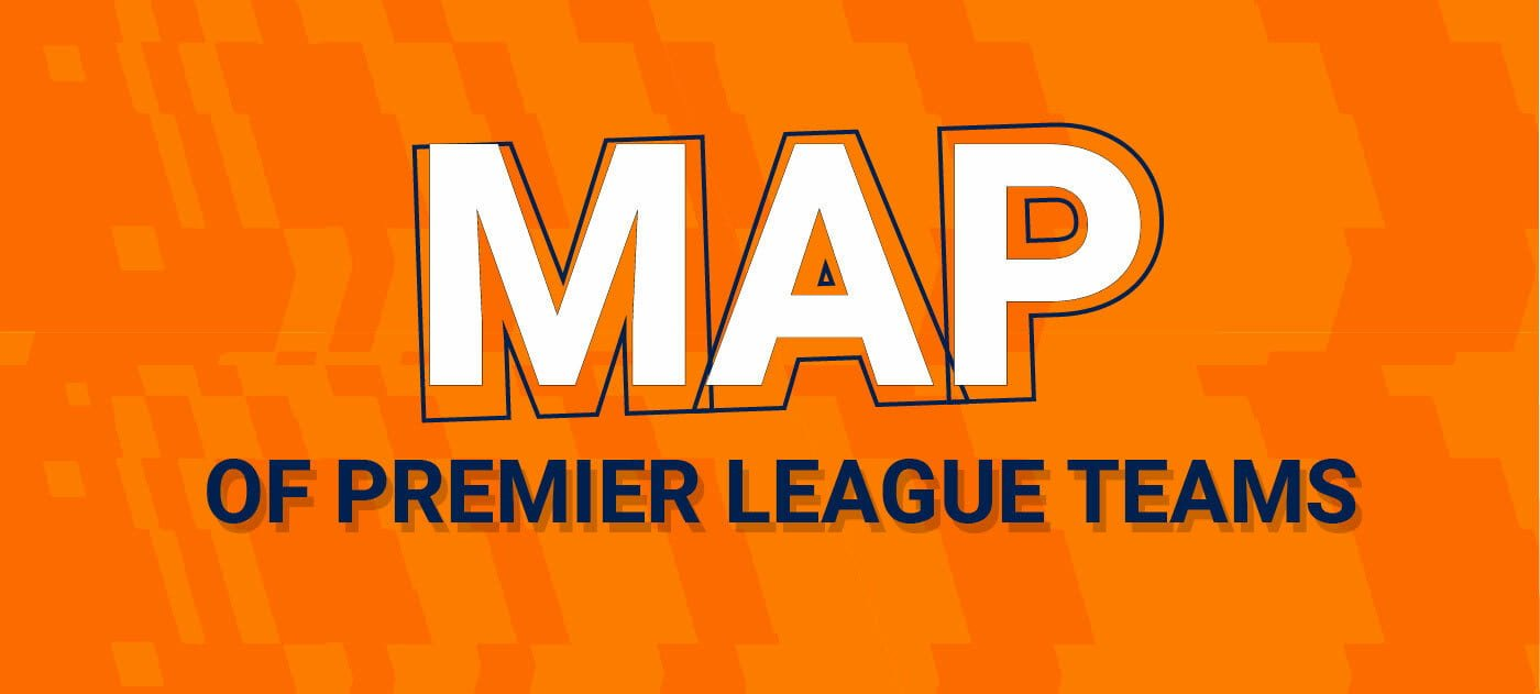 Map of Premier League Teams