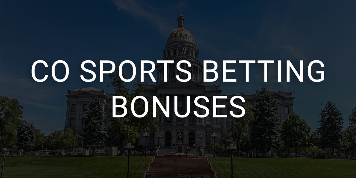 Colorado Sports Betting Bonuses