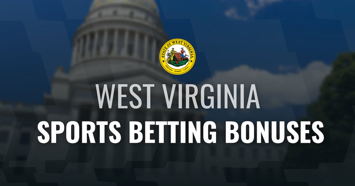 West Virginia Sports Betting Bonuses