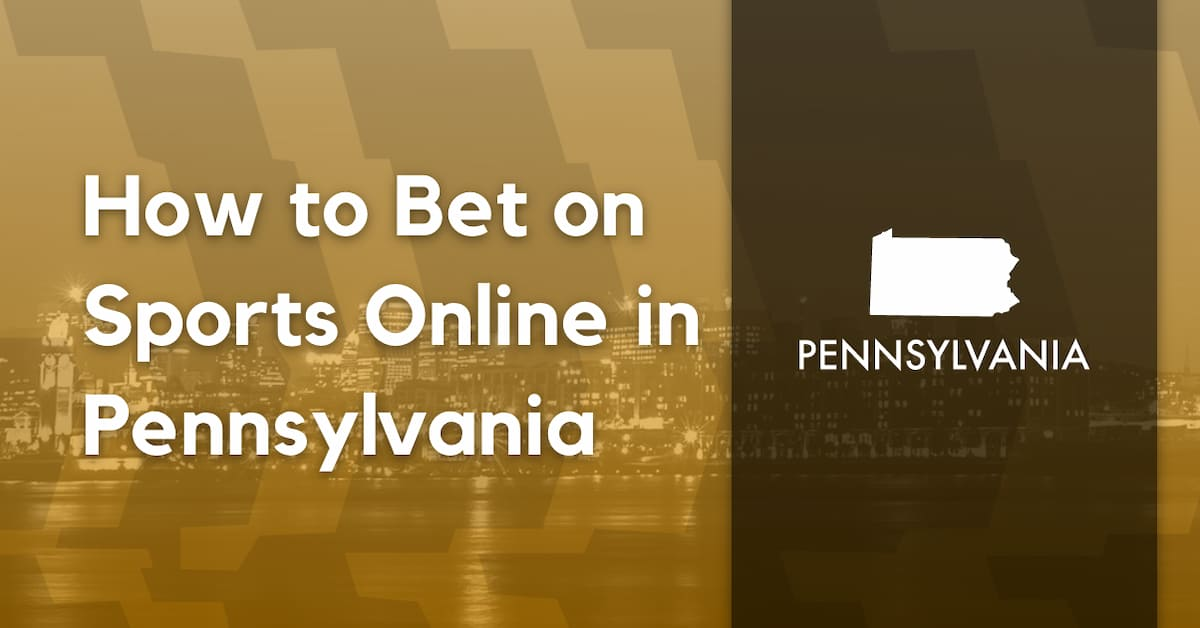 How to Bet Online on Sports in Pennsylvania