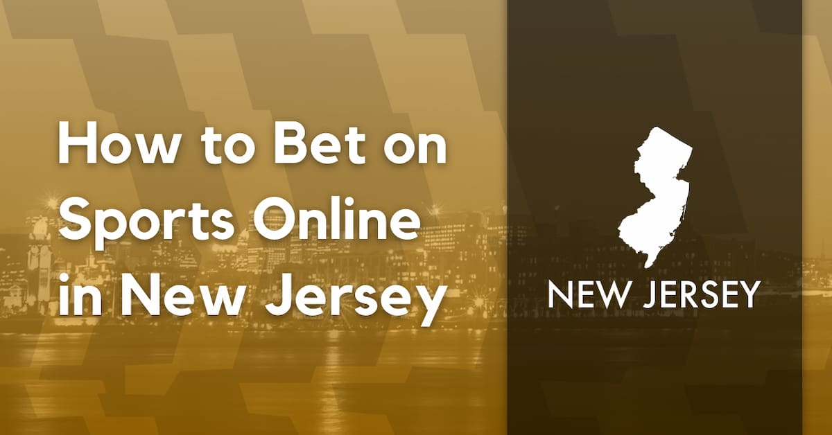 How to Bet on Sports Online in New Jersey