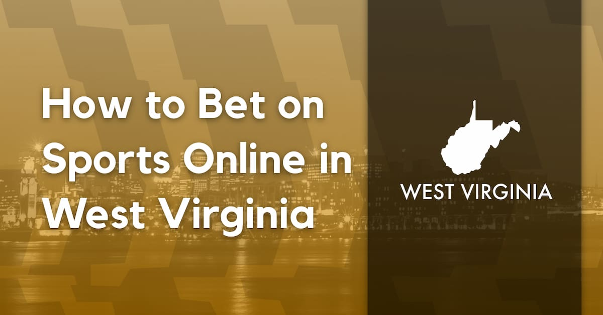 How to Bet on Sports Online in West Virginia