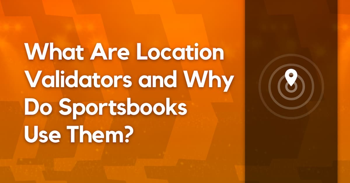 What Are Location Validators