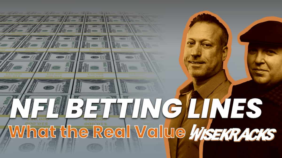 NFL Betting Lines – Where's the Value (Wise Kracks Ep. 47)