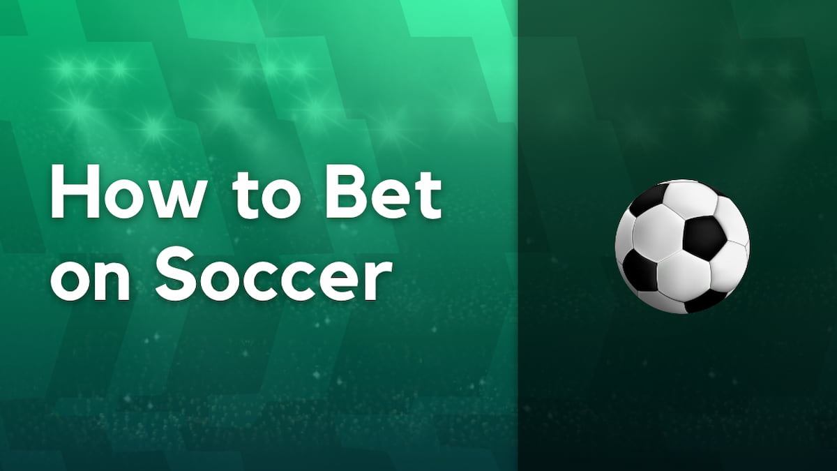 How to Bet on Soccer