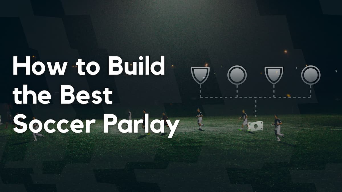 Soccer Parlay Guide